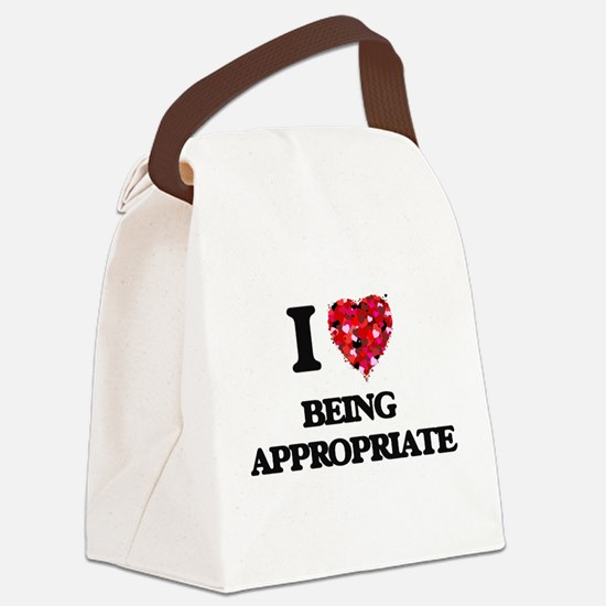 I Love Being Appropriate Canvas Lunch Bag