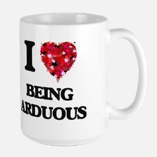 I Love Being Arduous Mugs