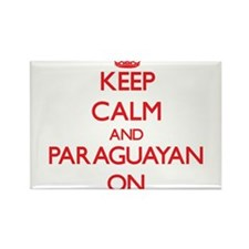 Keep Calm and Paraguayan ON Magnets