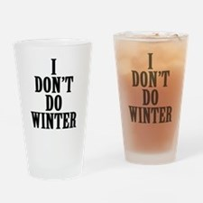 I Don't Do Winter Drinking Glass