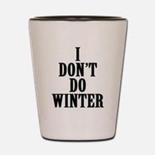 I Don't Do Winter Shot Glass