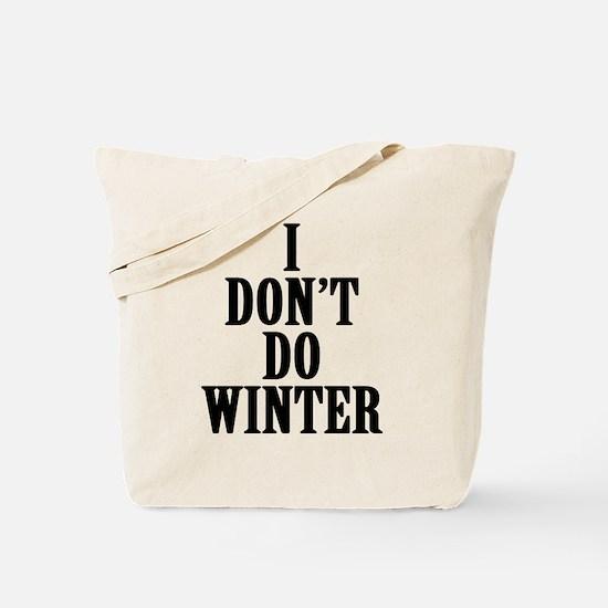 I Don't Do Winter Tote Bag