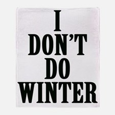 I Don't Do Winter Throw Blanket