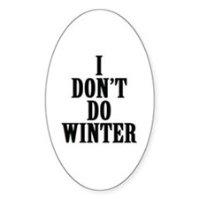 I Don't Do Winter Decal