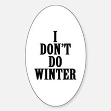 I Don't Do Winter Stickers
