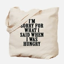 I'm Sorry For What I Said When I Was Hung Tote Bag