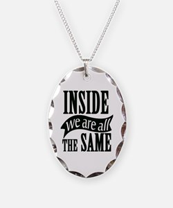 Inside We Are All The Same Necklace