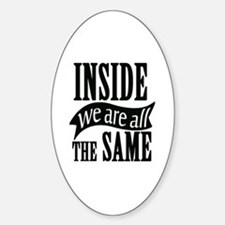 Inside We Are All The Same Decal