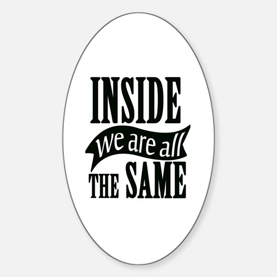 Inside We Are All The Same Sticker (Oval)