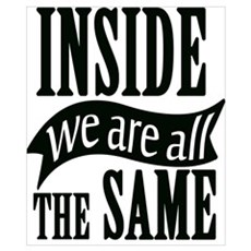 Inside We Are All The Same Poster