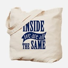 Inside We Are All The Same Tote Bag