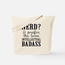 Nerds Are Badasses Tote Bag