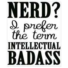 Nerds Are Badasses Poster
