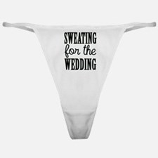 Sweating For The Wedding Classic Thong