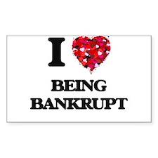 I Love Being Bankrupt Decal