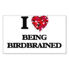 I Love Being Birdbrained Decal