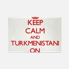 Keep Calm and Turkmenistani ON Magnets