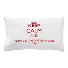Keep Calm and Turks & Caicos Islander Pillow Case