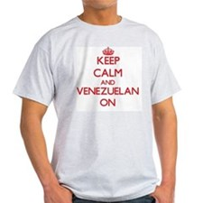 Keep Calm and Venezuelan ON T-Shirt