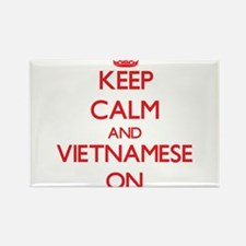 Keep Calm and Vietnamese ON Magnets