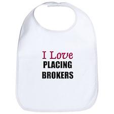 I Love PLACING BROKERS Bib
