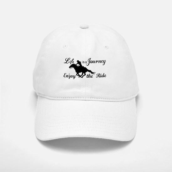 Life is a Journey, Enjoy the Ride Baseball Baseball Cap