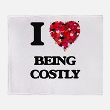 I love Being Costly Throw Blanket