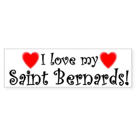 I Love My Saint Bernards Bumper Sticker