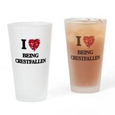 I love Being Crestfallen Drinking Glass