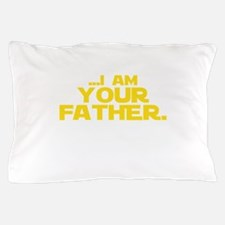 ...I Am Your Father. Pillow Case