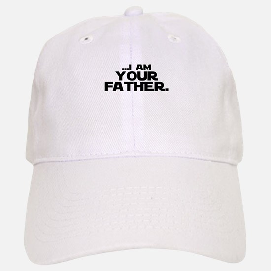...I Am Your Father. Baseball Baseball Baseball Cap