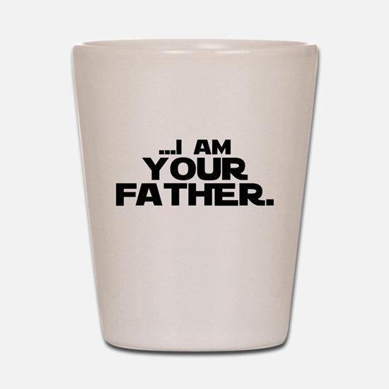 ...I Am Your Father. Shot Glass