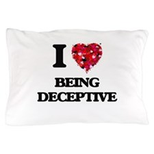 I Love Being Deceptive Pillow Case