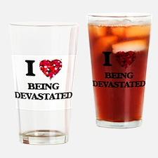 I Love Being Devastated Drinking Glass