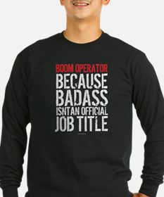 Boom Operator Badass Job Title Long Sleeve T-Shirt