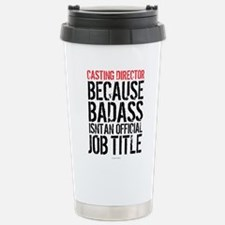 Casting Director Badass Stainless Steel Travel Mug