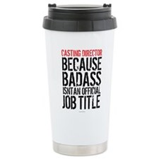 Casting Director Badass Thermos Mug