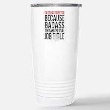 Casting Director Badass Travel Mug