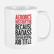 Aerobics Instructor Badass Job Title Mugs