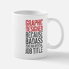 Graphic Designer Badass Job Title Mugs