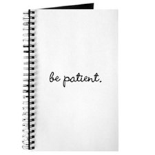 Be Patient Journal