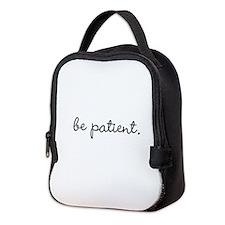 Be Patient Neoprene Lunch Bag