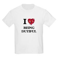 I Love Being Dutiful T-Shirt