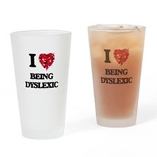 I Love Being Dyslexic Drinking Glass