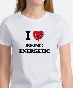 I love Being Energetic T-Shirt
