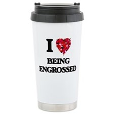 I love Being Engrossed Travel Mug