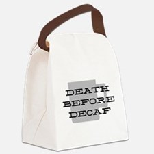 Death Before Decaf Canvas Lunch Bag
