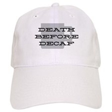 Death Before Decaf Baseball Cap