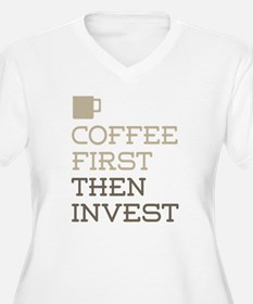Coffee Then Invest Plus Size T-Shirt