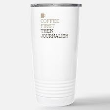 Coffee Then Journalism Stainless Steel Travel Mug
